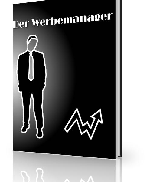 Der Werbemanager - Werden Sie Ihr eigenen Werbemanager.