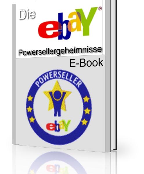 Die eBay Powerseller Geheimnisse - Der Premium Ratgeber